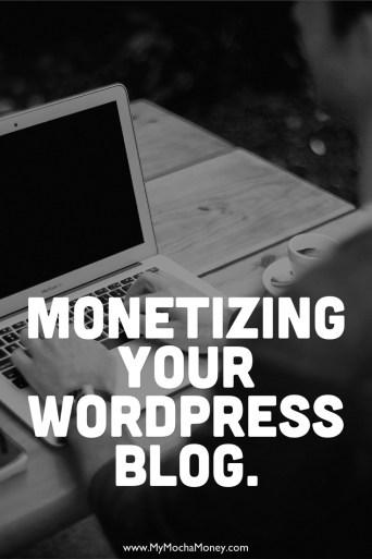 Monetizing Your WordPress Blog