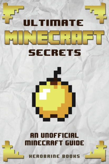 Ultimate Minecraft Secrets An Official Minecraft Guide
