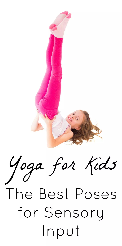 Yoga For Kids A Sensory Input Goldmine