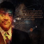 Neill de Grasse ~ We are all Connected http://truththeory.com/2012/10/06/we-are-all-connected-2/