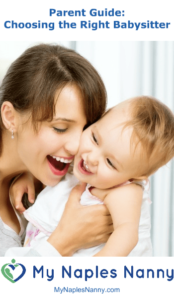 Parent Guide Choosing The Right Babysitter My Naples Nanny Best Vacation Babysitting Service in Naples Florida