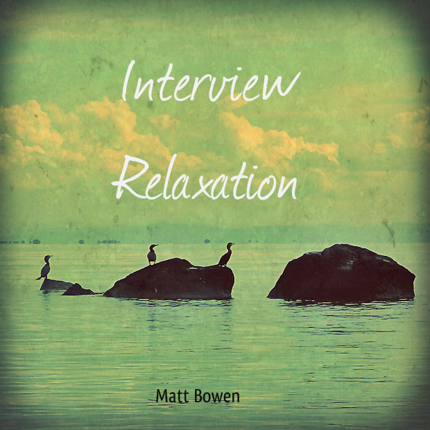 Interview Relaxation and Refocus