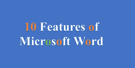 10 Features of Microsoft Word