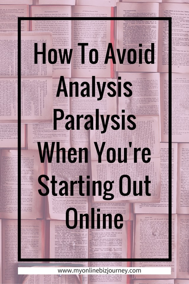 how to avoid analysis paralysis when you're starting out online