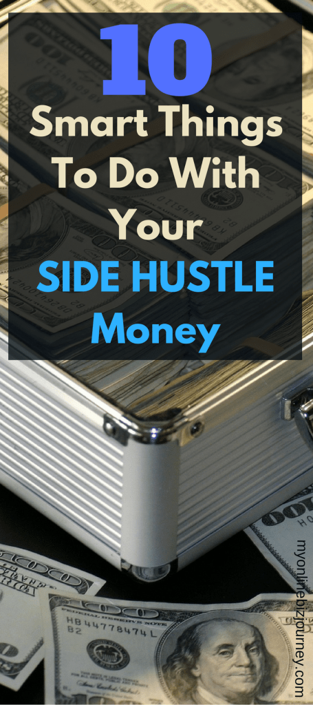 Here's the reality : if you don't decide how you are going to spend your extra money before you earn it, you will squander the money and end up at the same spot you were in when you didn't have that extra money. Here are 10 smart things to do with your side hustle money.