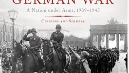 [Audio Book] The German War; A Nation under Arms, 1939-1945