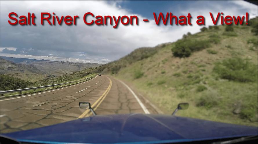 Salt River Canyon - What a View