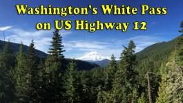 [Video] Washington's White Pass on US Hwy 12