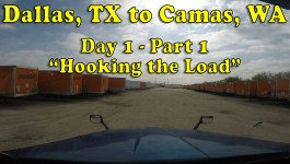 Dallas, TX to Camas, WA – Day 1 Hooking the Load [Video]