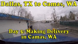 Driving from Dallas, TX to Camas, WA – Day 5: Making Delivery in Camas [Video]