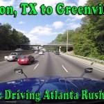 Houston, TX to Greenville, SC – Day 4 Driving Atlanta Rush Hour Traffic [Video]