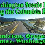 A Washington Scenic Drive Along the Columbia River – Hermiston OR to Camas WA Part 2 [Video]