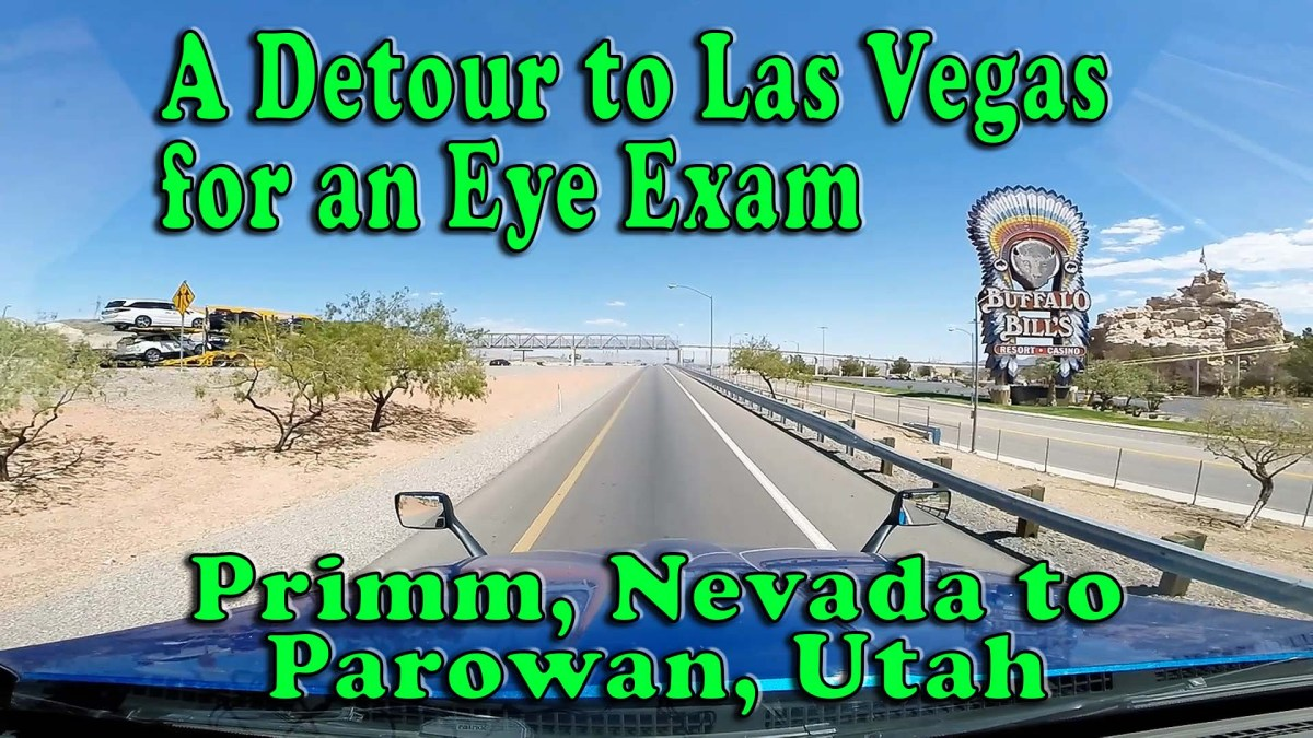 Detour to Las Vegas for an Eye Exam - Primm, NV to Parowan, UT [Video]