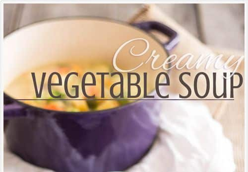 Non-Dairy Creamy Vegetable Soup from The Healthy Foodie – Vegetarian, Creamy, Paleo Vegan (Option)