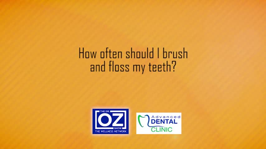 ADV Dental - How often should I brush and floss my teeth