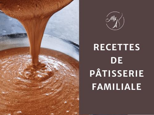 Sélection de recettes familiales, pâtisserie du quotidien