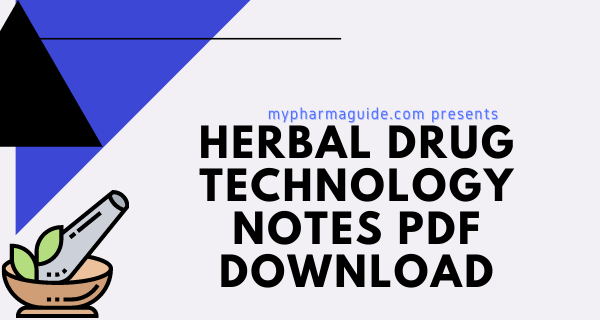 Herbal Drugs and Technology Notes Free PDF Download – 2021
