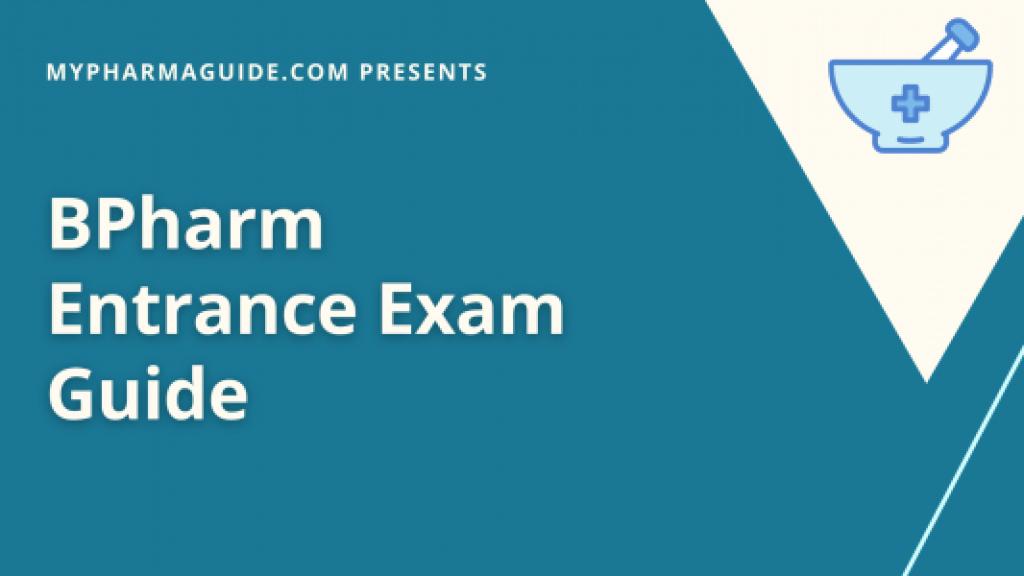 Best BPharm Entrance Exam Guide - 2021