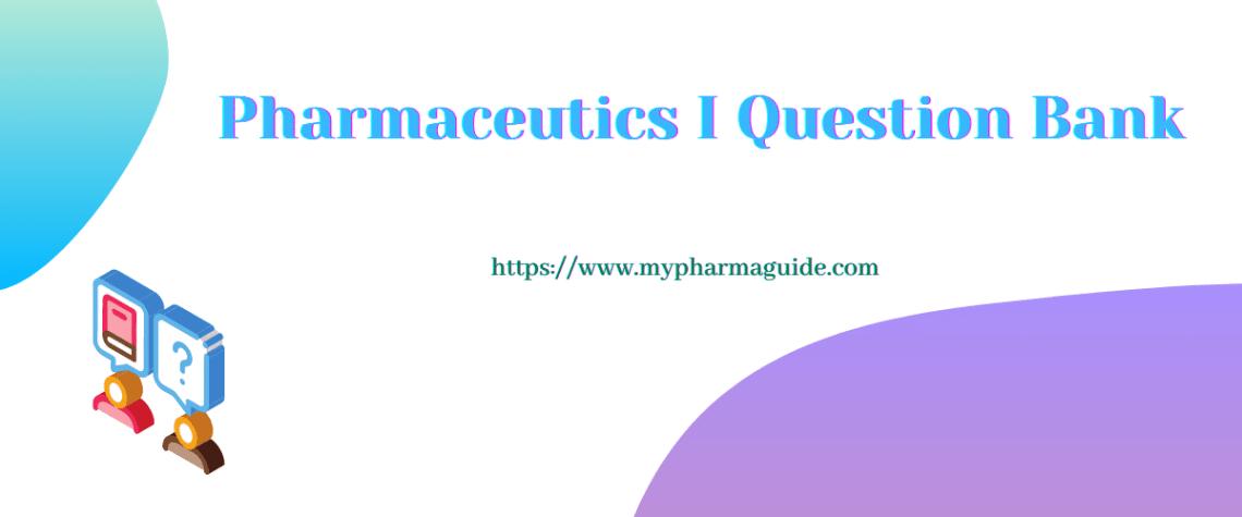 Pharmaceutics I Question Bank