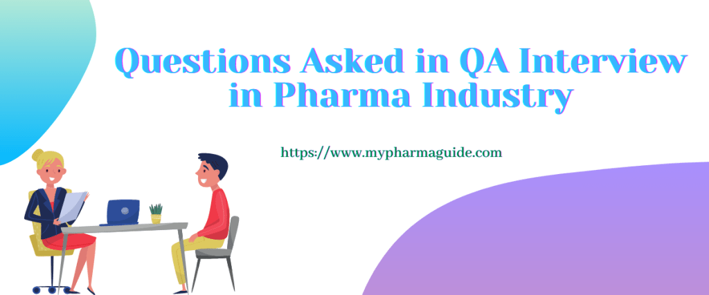 Interview Question Answers for Quality Assurance in Pharma Industry - 2021