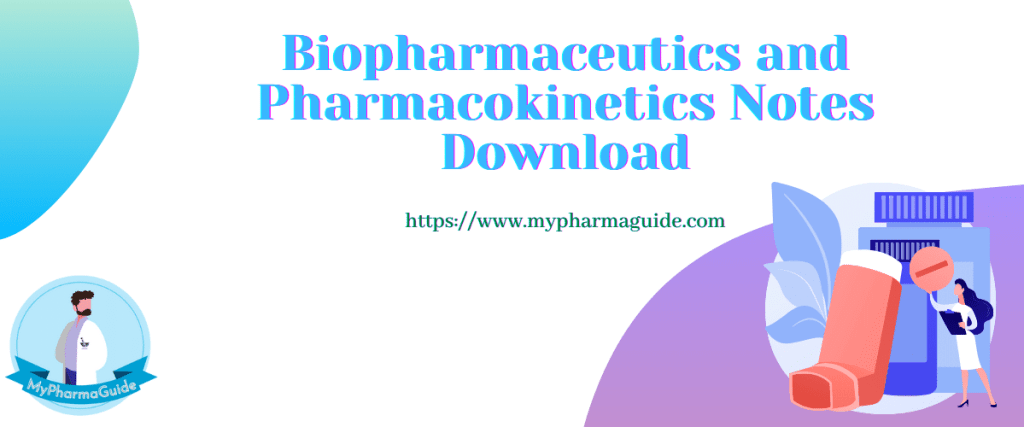 Biopharmaceutics and Pharmacokinetics Notes Download
