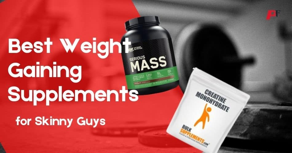Best Weight Gaining Supplements For Skinny Guys