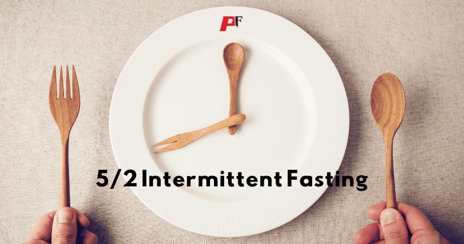 5/2 Intermittent Fasting