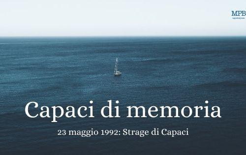 Capaci di memoria 23 maggio 1992_ Strage di Capaci