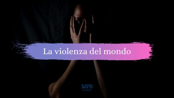 la violenza del mondo, Violenza, Riflessione,