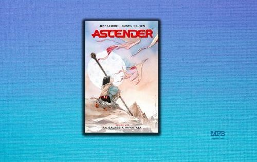 Ascender di Jeff Lemire e Dustin Nguyen, Bao Publishing, lettura, graphic novel,