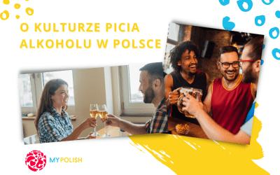 O kulturze picia alkoholu w Polsce