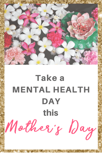 mental health day for mother's day