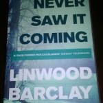 Book Review: Never Saw It Coming by Linwood Barclay