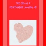 The End Of A Relationship: Moving On