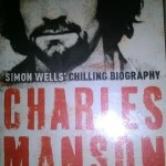 Book Review: Charles Manson Coming Down Fast By Simon Wells