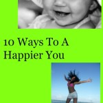 10 Ways To A Happier You