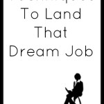 Interview Techniques To Land That Dream Job