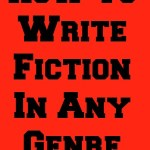 How To Write Fiction In Any Genre