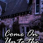 Come On Up To The House By Dane Cobain
