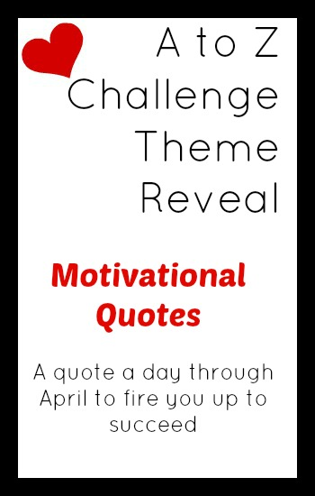 #AtoZChallenge Theme Reveal - April in Motivational Quotes