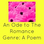 An Ode to The Romance Genre: A Poem