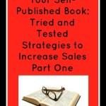 How to Market Your Self-Published Book: Tried and Tested Strategies to Increase Sales Part One