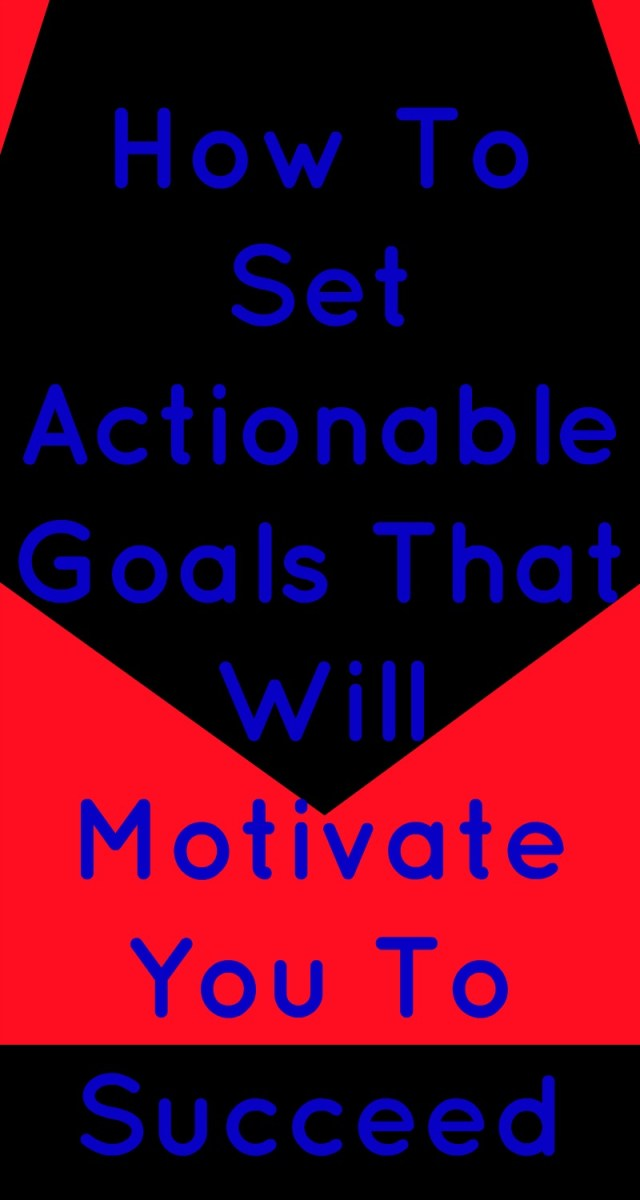 How To Set Actionable Goals That Will Motivate You To Succeed in blue text on a red and black background