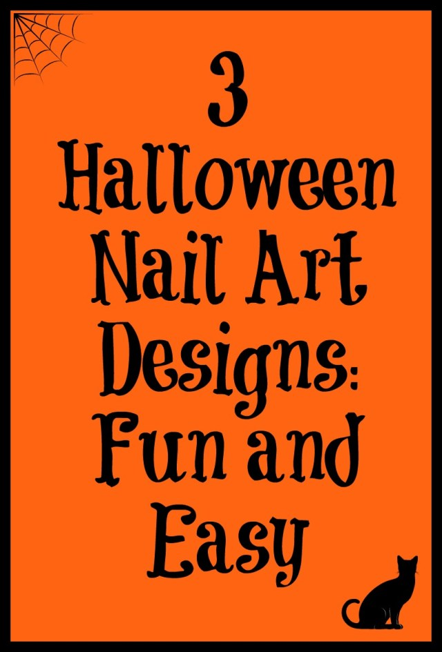 3 Halloween Nail Art Designs: Fun and Easy