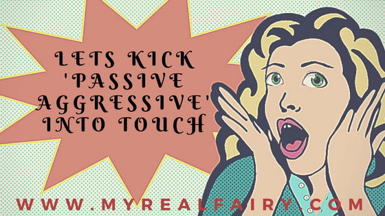 Lets kick 'passive aggressive' into touch....