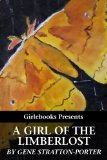 A Girl of the Limberlost [Annotated]