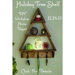 Holiday Tree Shelf Home Depot DIY Workshop November 2017