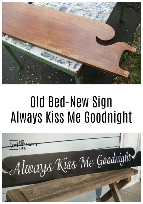 old bed-new sign Always Kiss Me Goodnight MyRepurposedLife