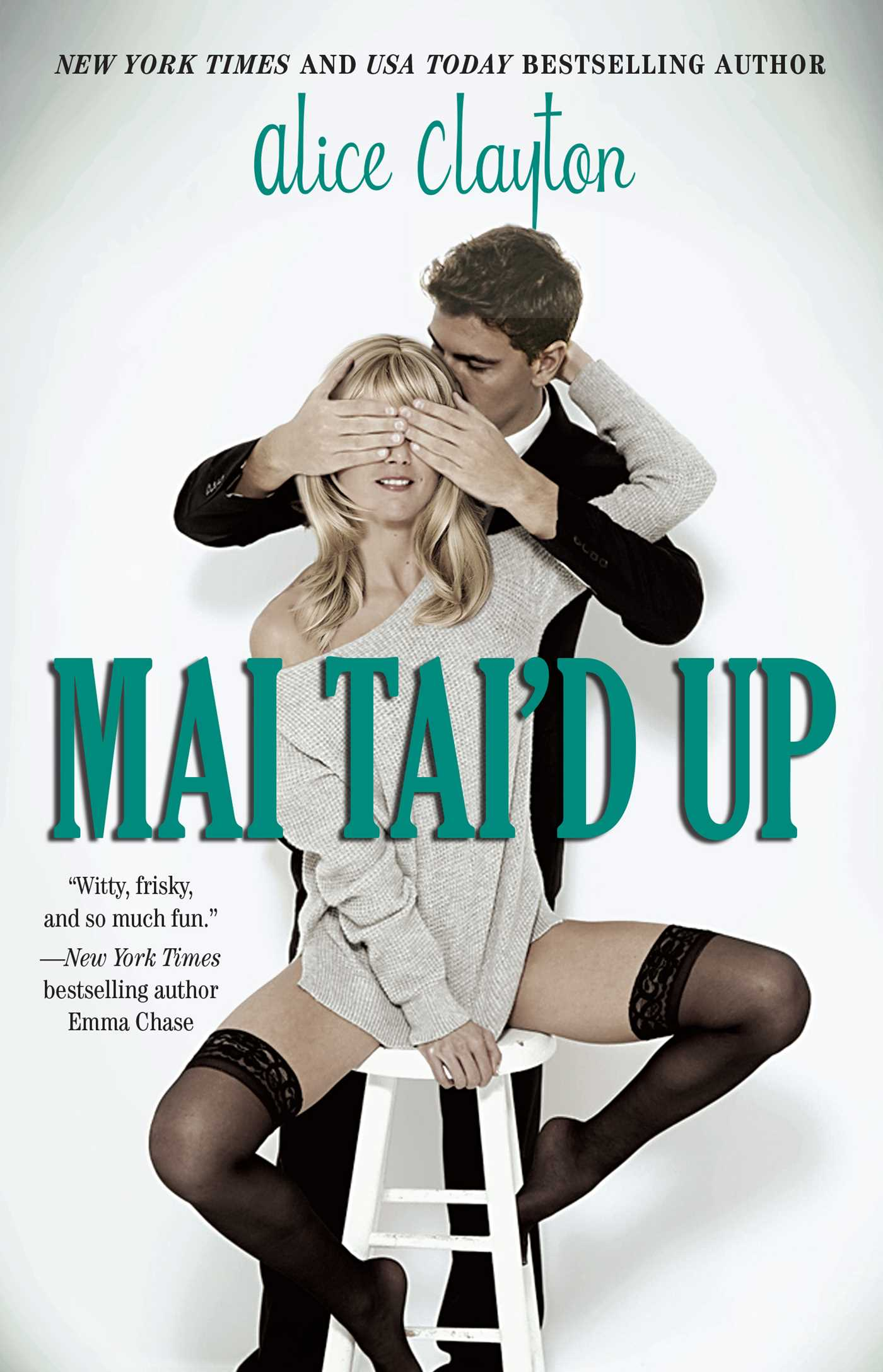 Mai Tai'd Up (The Cocktail Series Book 4) by Alice Clayton