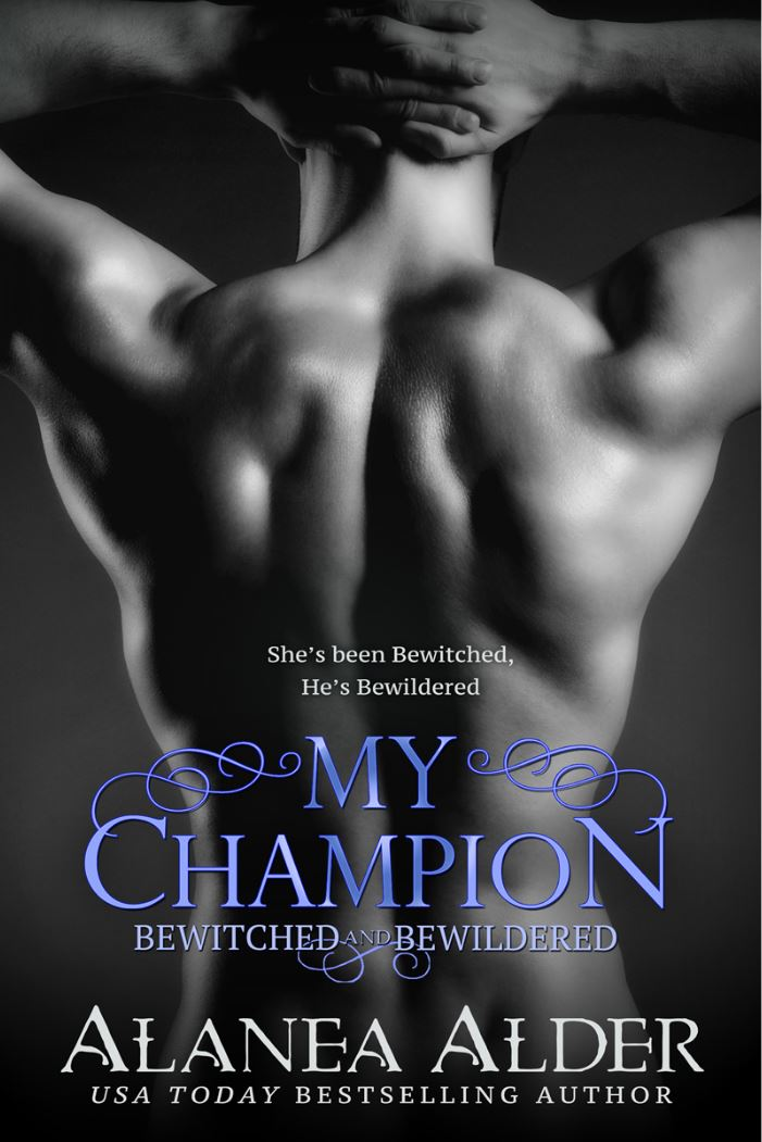 My Champion (Bewitched and Bewildered #7) by Alanea Alder